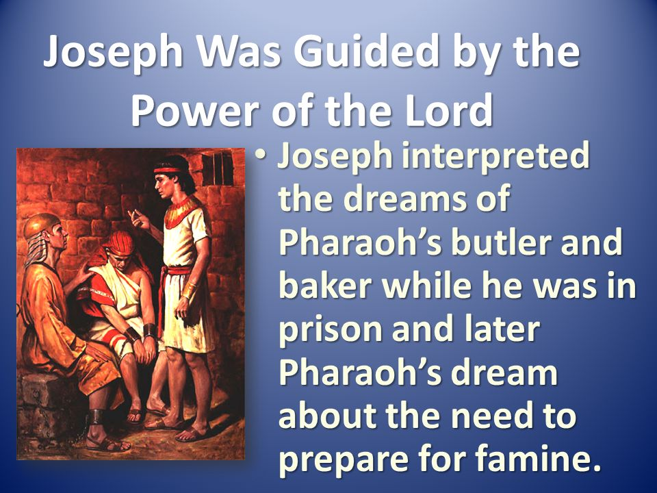Joseph Was Guided by the Power of the Lord