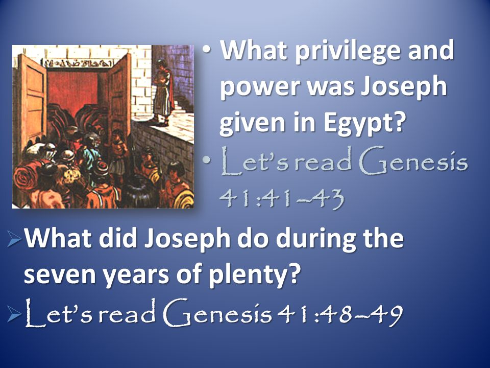 What privilege and power was Joseph given in Egypt