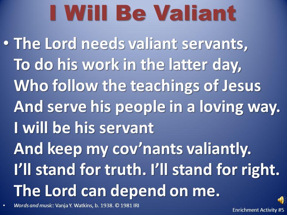 I Will Be Valiant
