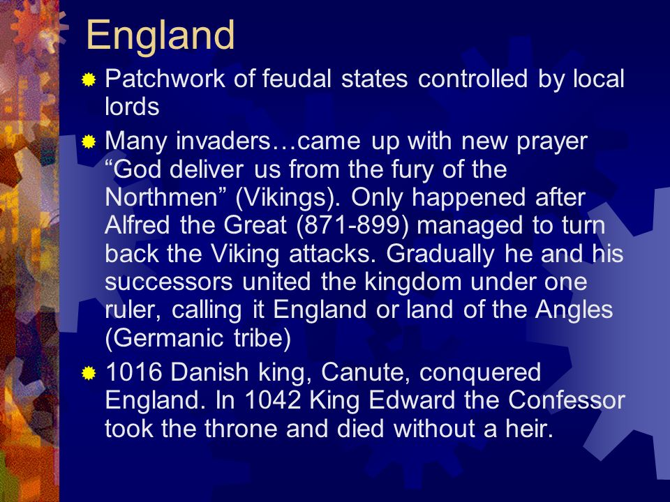 England Patchwork of feudal states controlled by local lords