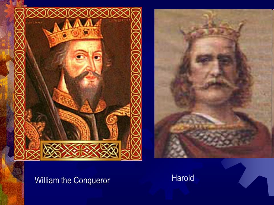 Harold William the Conqueror