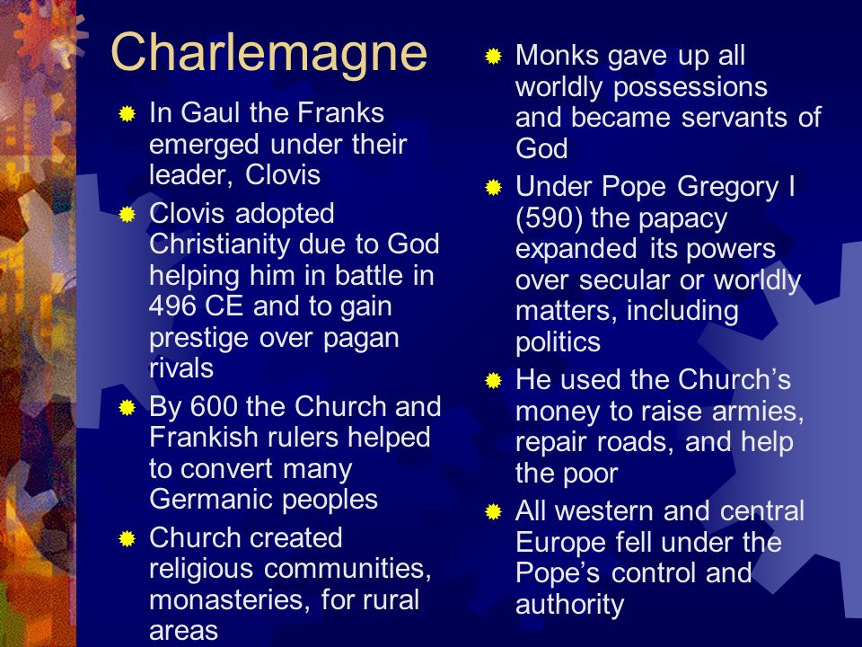 Charlemagne Monks gave up all worldly possessions and became servants of God.
