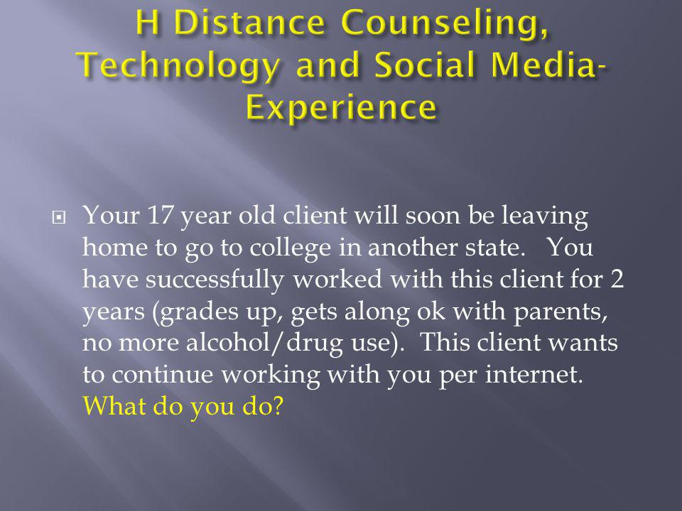 H Distance Counseling, Technology and Social Media-Experience