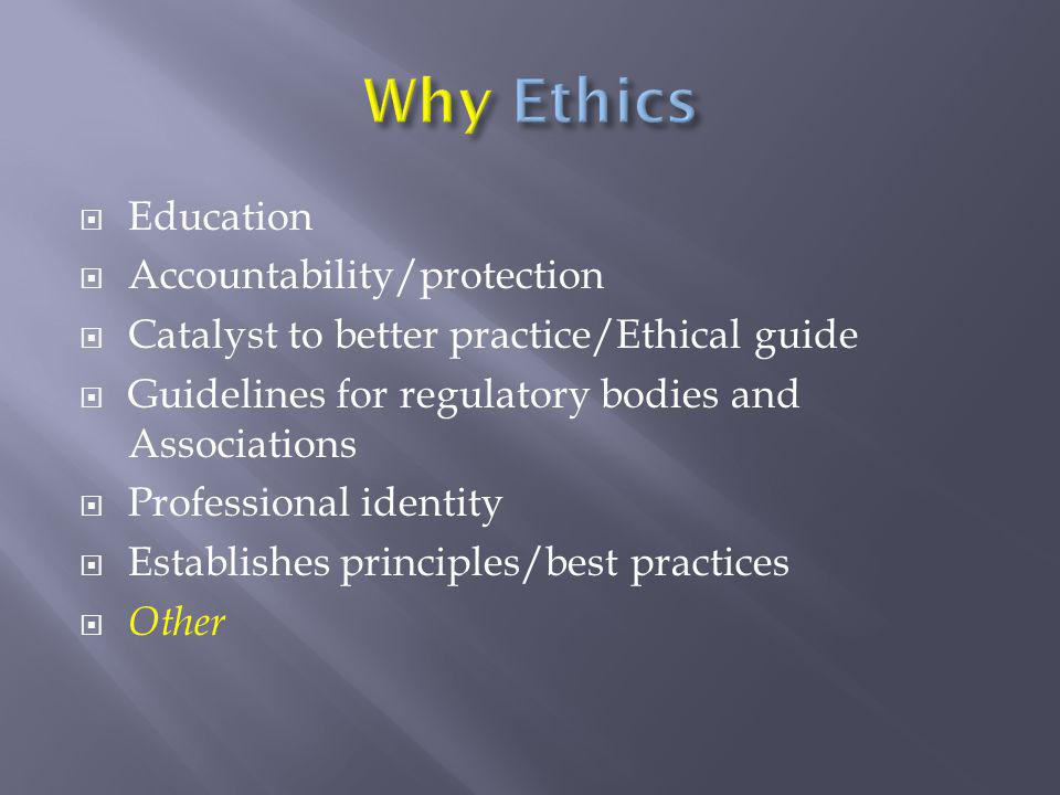 Why Ethics Education Accountability/protection