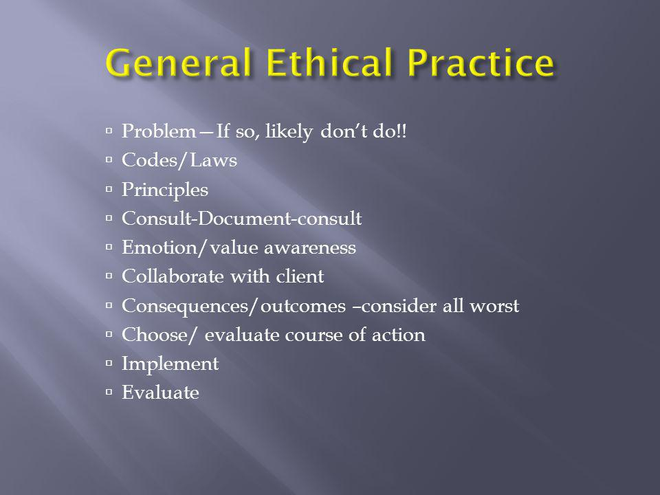 General Ethical Practice