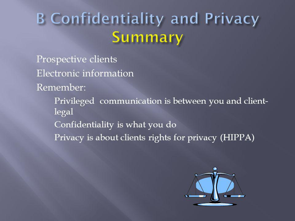B Confidentiality and Privacy Summary