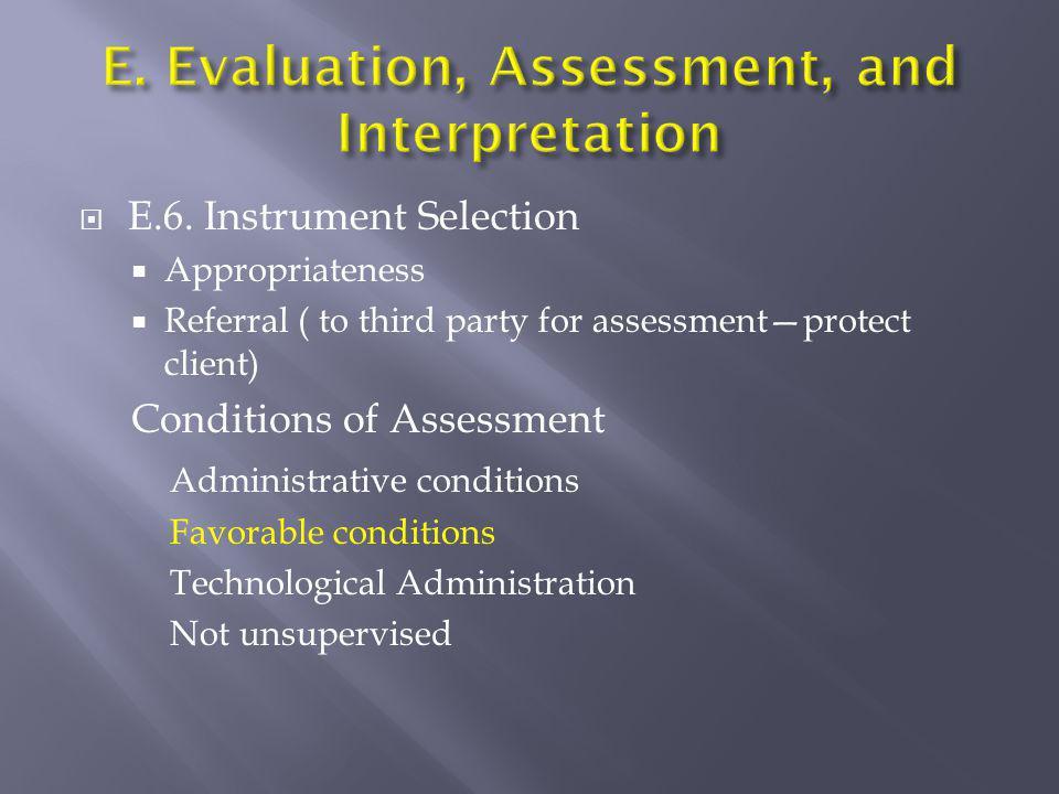 E. Evaluation, Assessment, and Interpretation