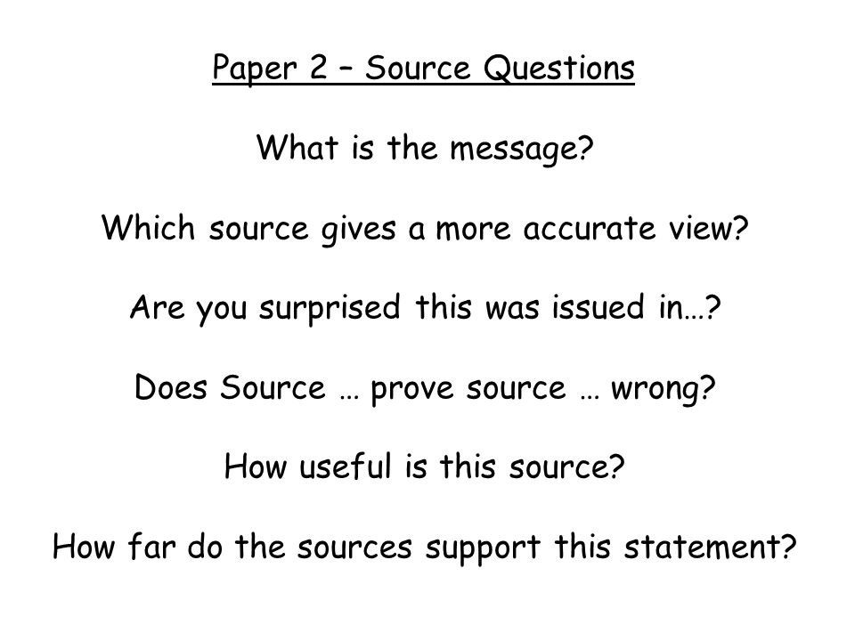 Paper 2 – Source Questions What is the message