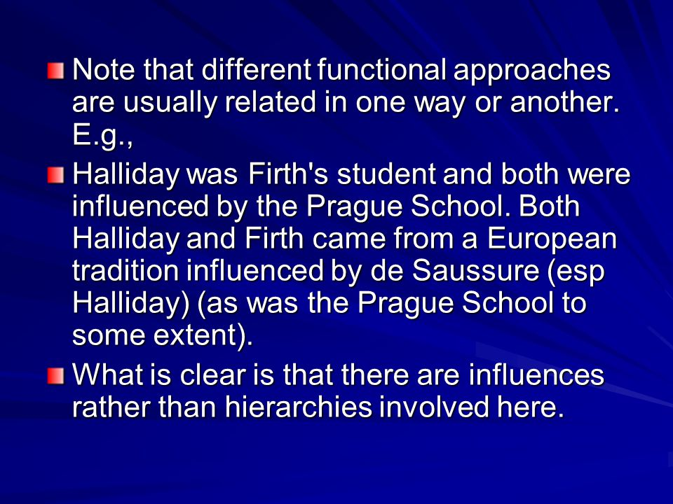 Note that different functional approaches are usually related in one way or another. E.g.,