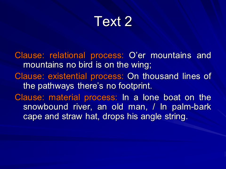 Text 2 Clause: relational process: O'er mountains and mountains no bird is on the wing;