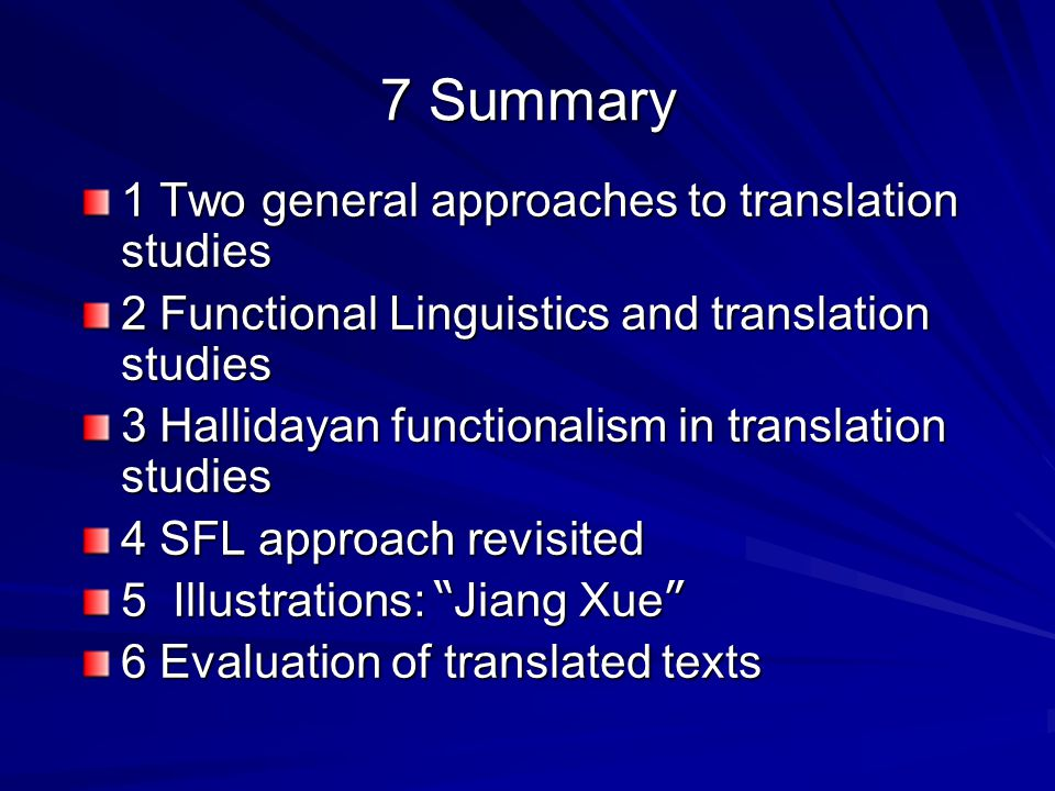 7 Summary 1 Two general approaches to translation studies