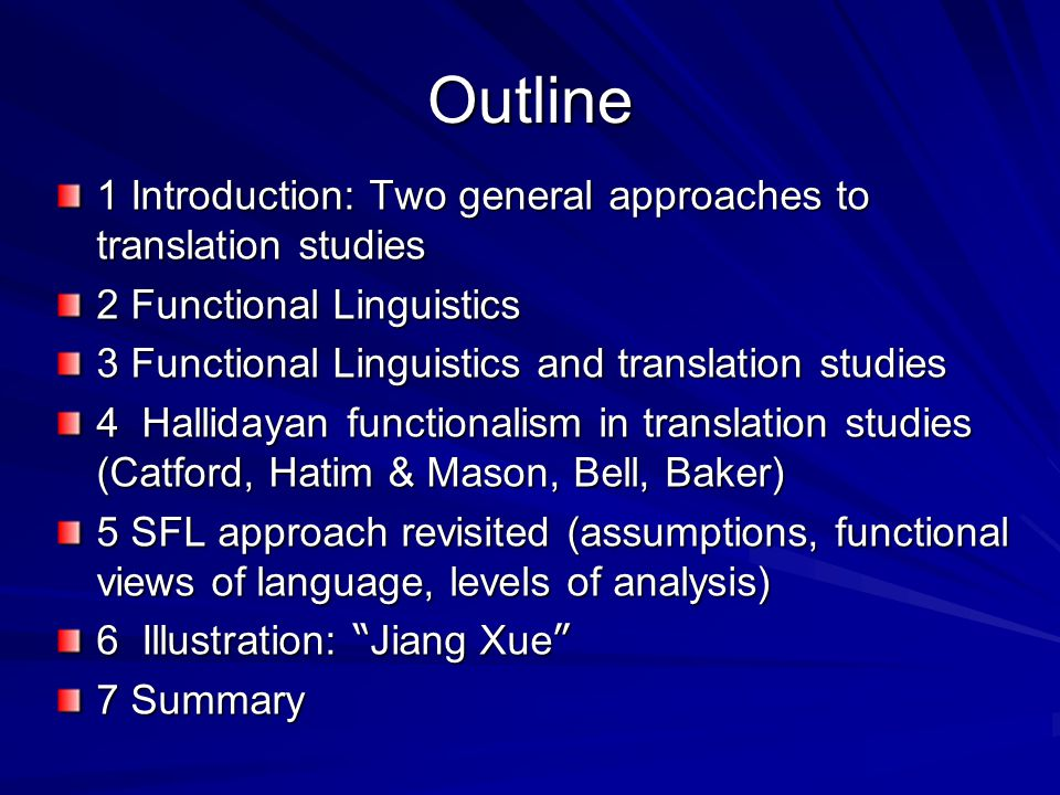 Outline 1 Introduction: Two general approaches to translation studies