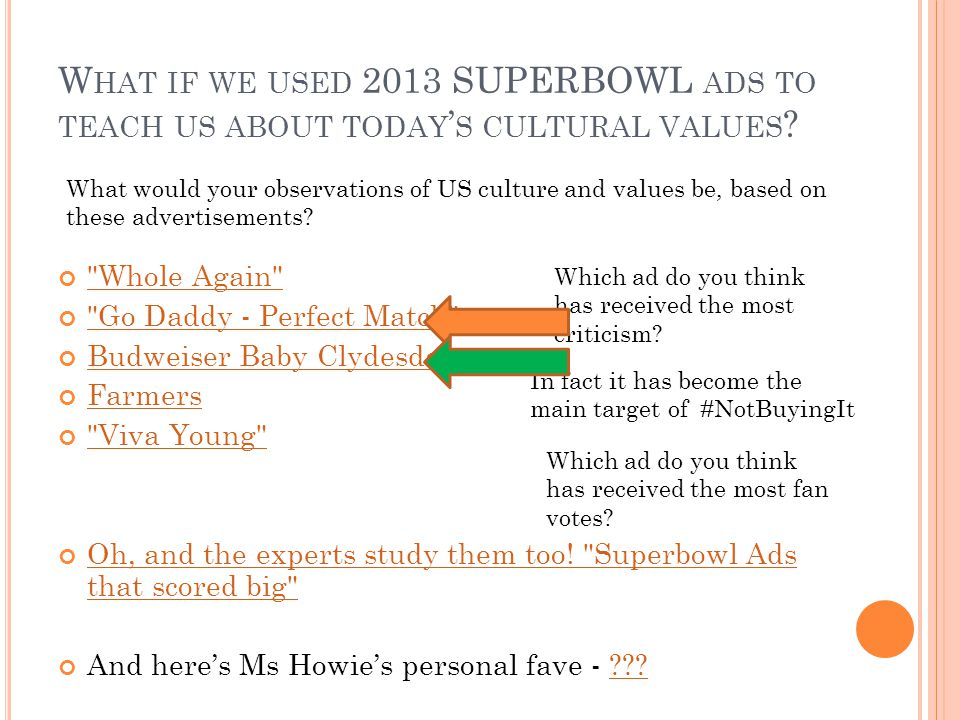 What if we used 2013 SUPERBOWL ads to teach us about today's cultural values