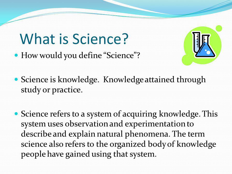 what is science  how would you define  u201cscience u201d
