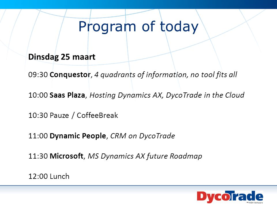 Program of today Dinsdag 25 maart