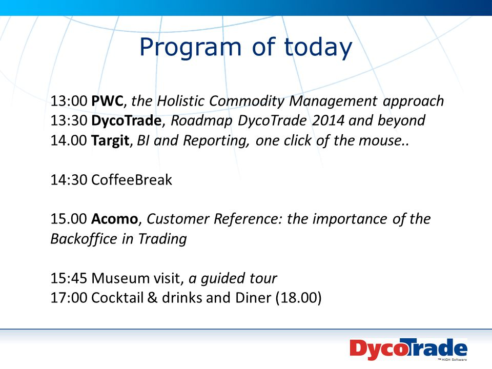 Program of today 13:00 PWC, the Holistic Commodity Management approach