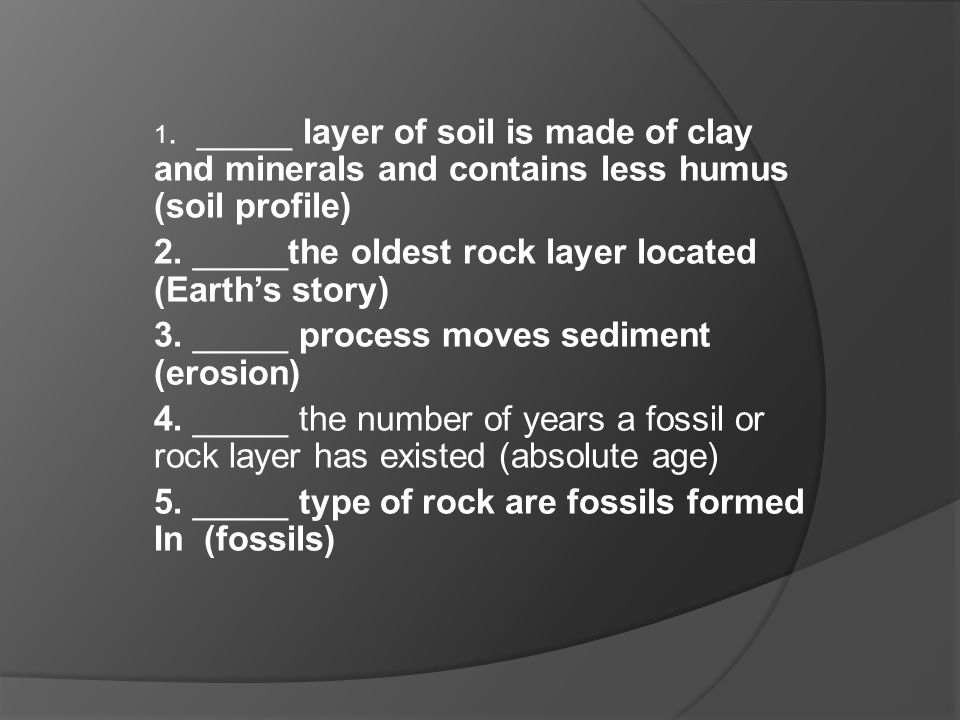 2. _____the oldest rock layer located (Earth's story)
