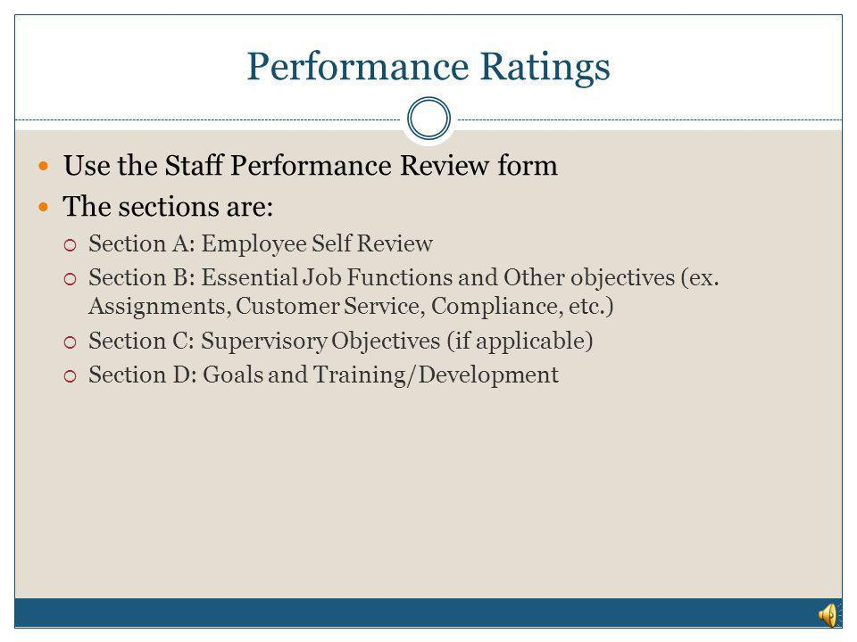 Performance Ratings Use the Staff Performance Review form