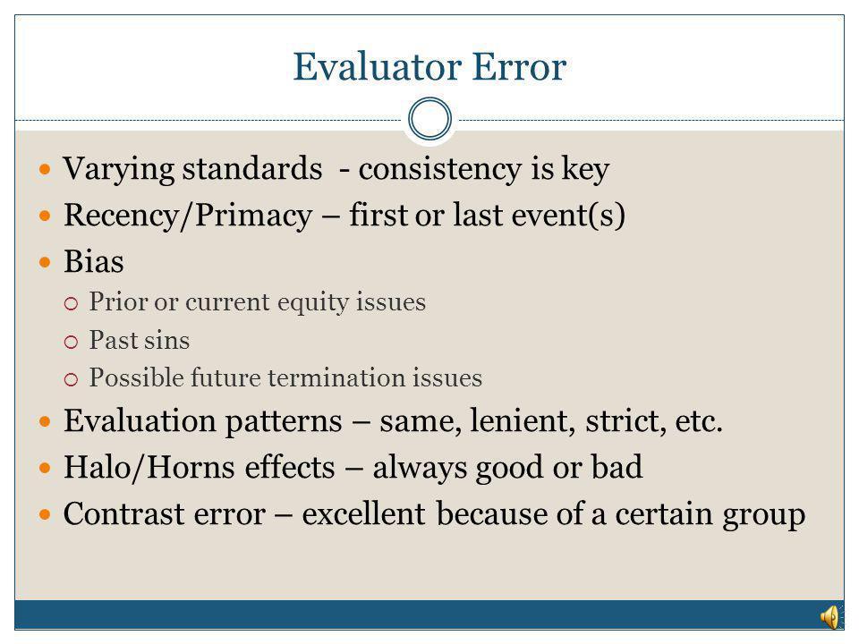 Evaluator Error Varying standards - consistency is key