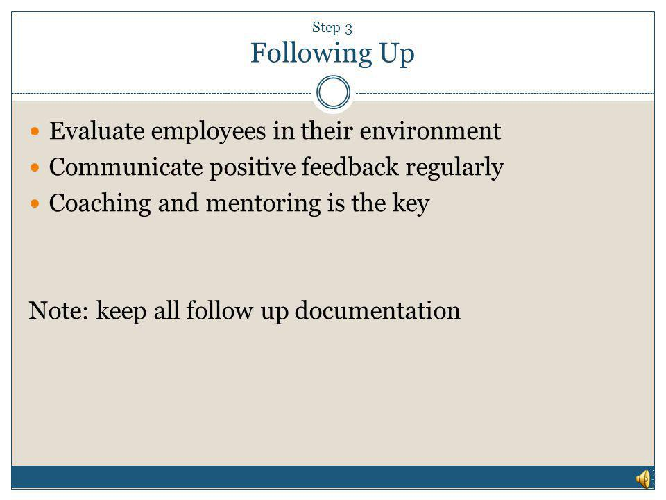 Evaluate employees in their environment