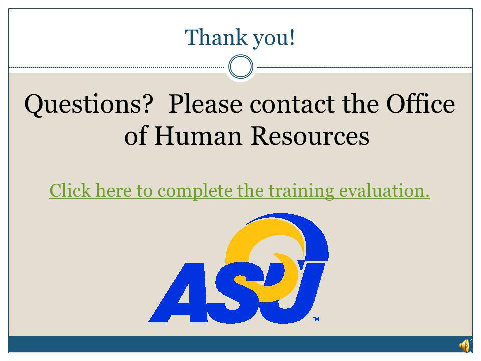 Questions Please contact the Office of Human Resources