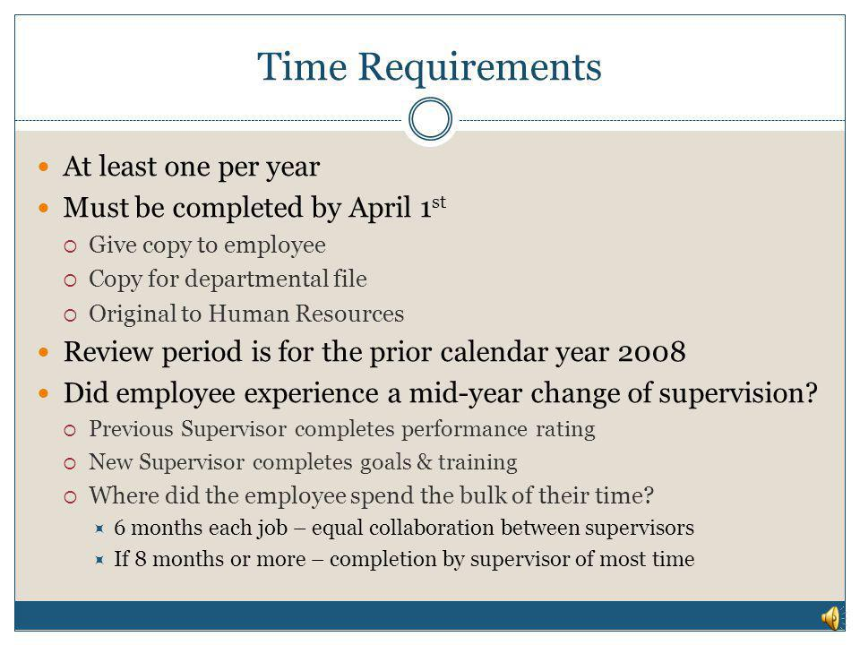 Time Requirements At least one per year Must be completed by April 1st
