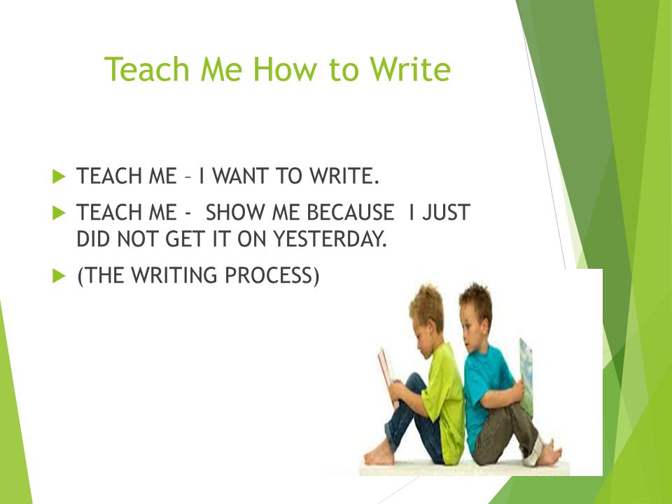 Teach Me How to Write TEACH ME – I WANT TO WRITE.