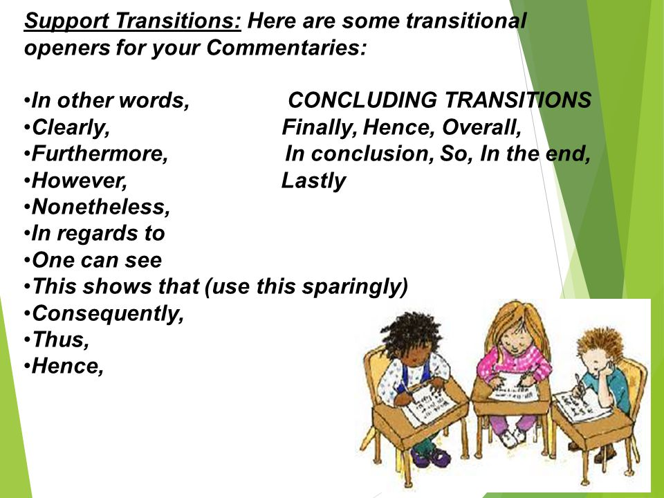 Support Transitions: Here are some transitional openers for your Commentaries: