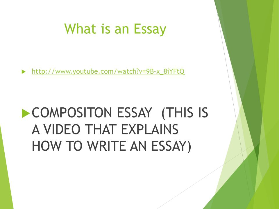COMPOSITON ESSAY (THIS IS A VIDEO THAT EXPLAINS HOW TO WRITE AN ESSAY)