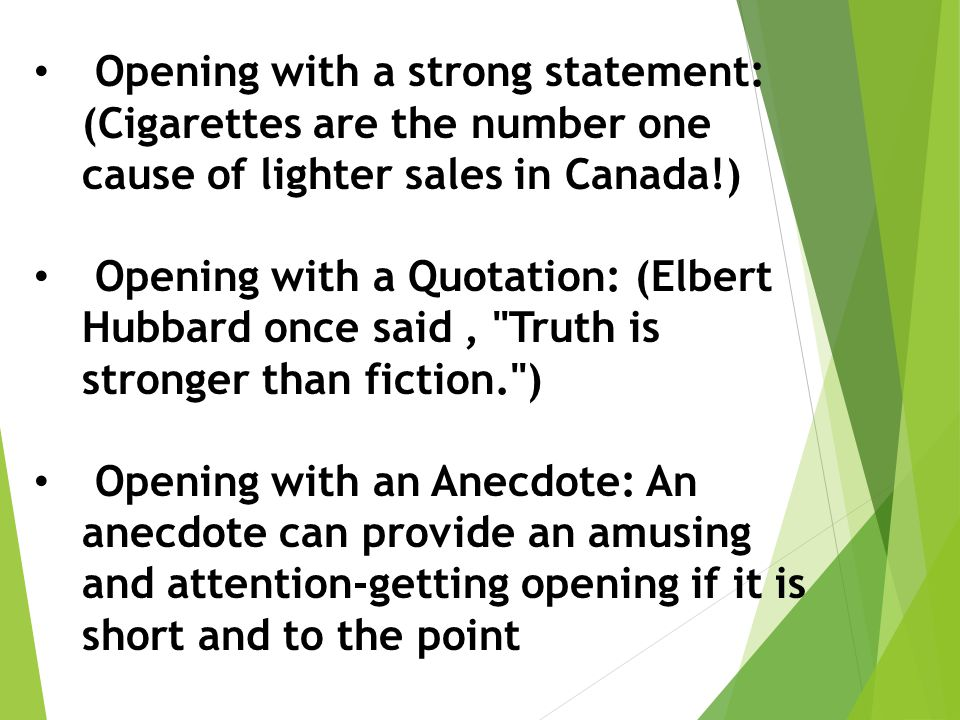 Opening with a strong statement: (Cigarettes are the number one cause of lighter sales in Canada!)