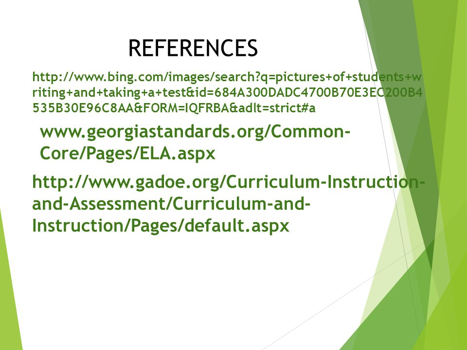 REFERENCES www.georgiastandards.org/Common-Core/Pages/ELA.aspx