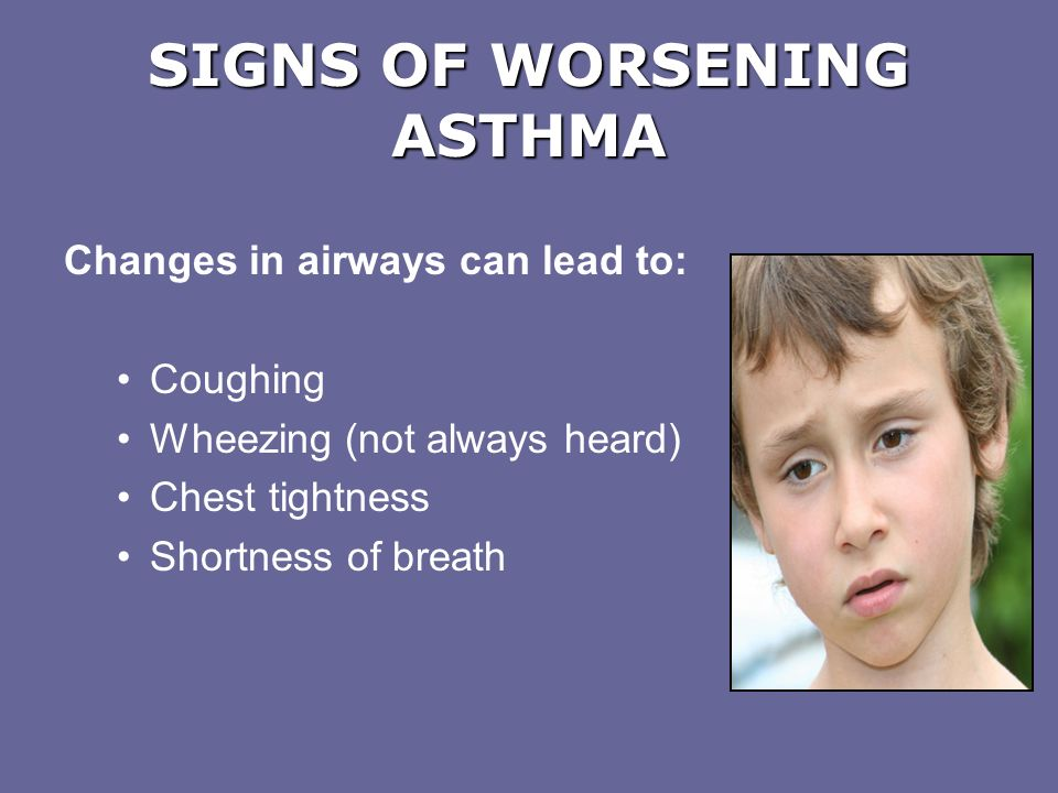 SIGNS OF WORSENING ASTHMA