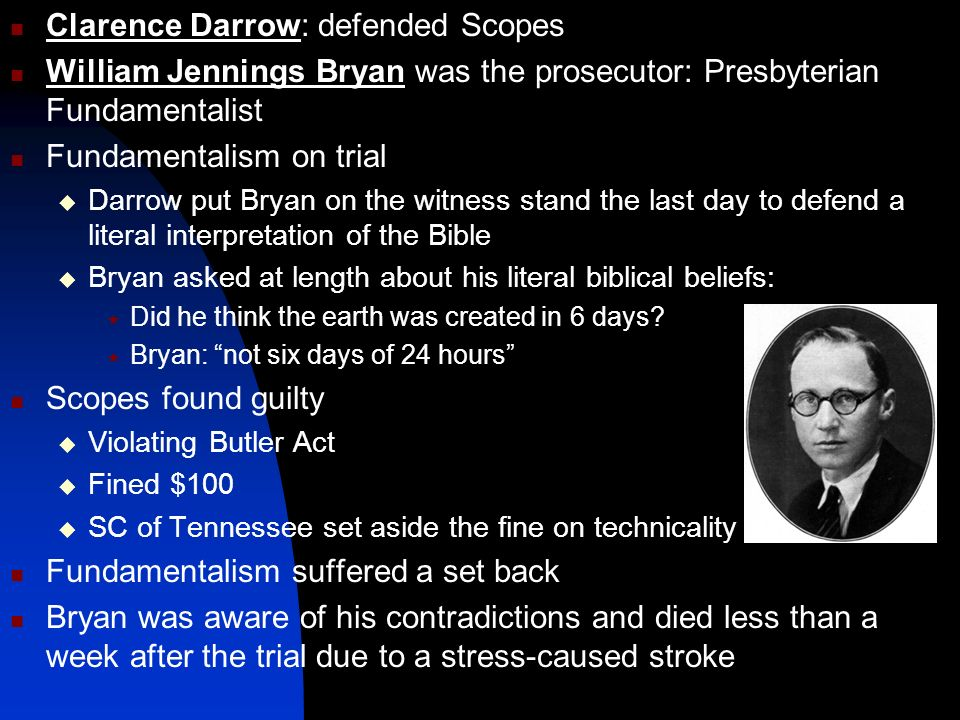 Clarence Darrow: defended Scopes