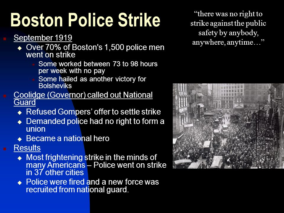 Boston Police Strike there was no right to strike against the public safety by anybody, anywhere, anytime…