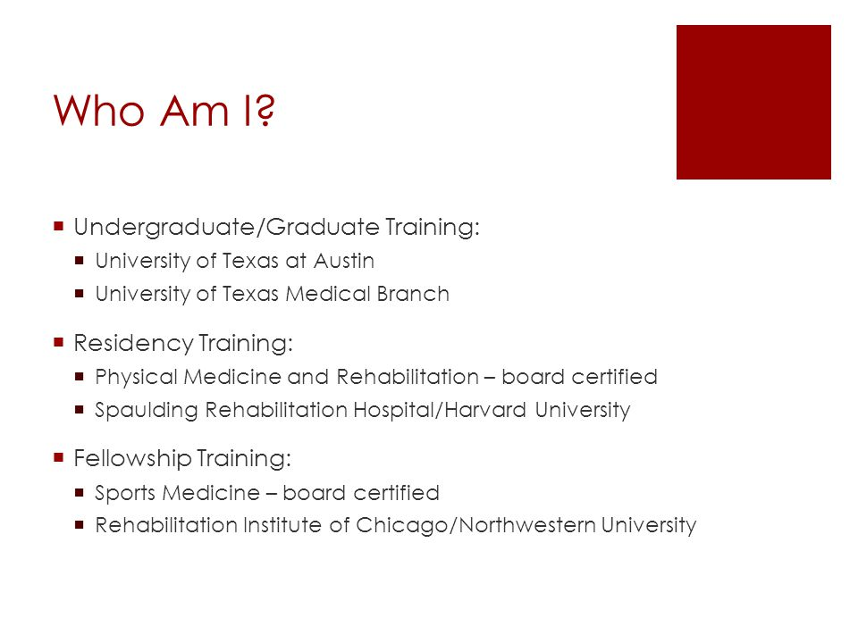 Who Am I Undergraduate/Graduate Training: Residency Training: