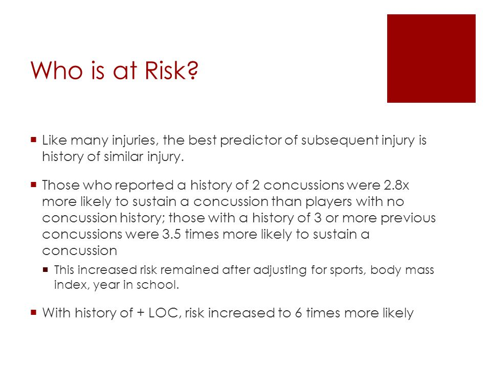 Who is at Risk Like many injuries, the best predictor of subsequent injury is history of similar injury.