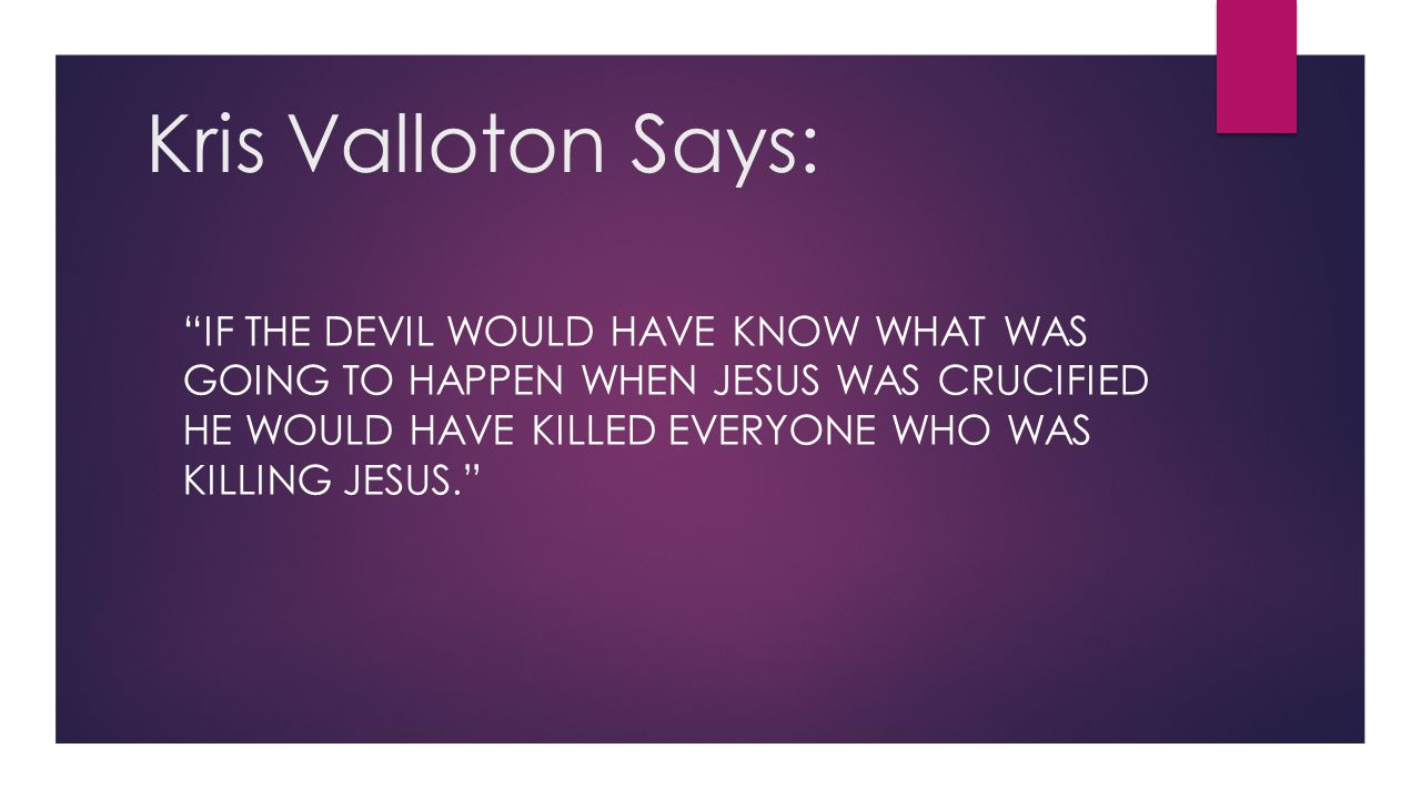 Kris Valloton Says:
