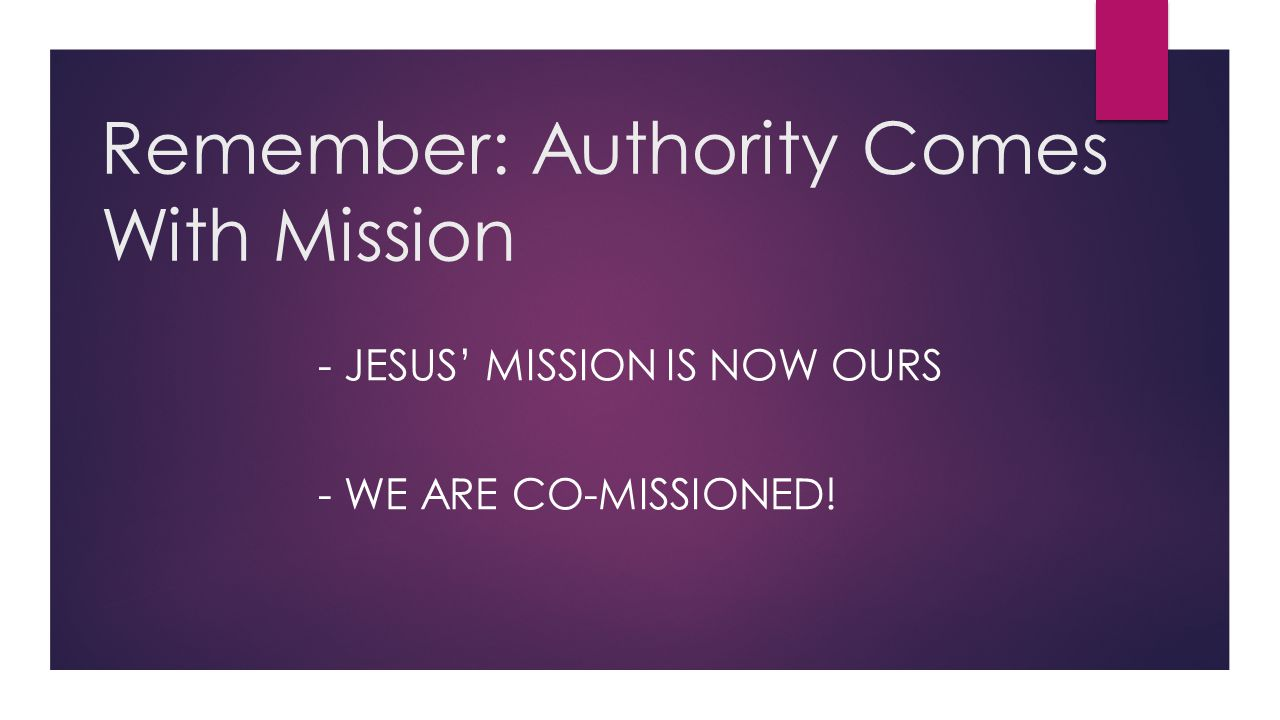 Remember: Authority Comes With Mission
