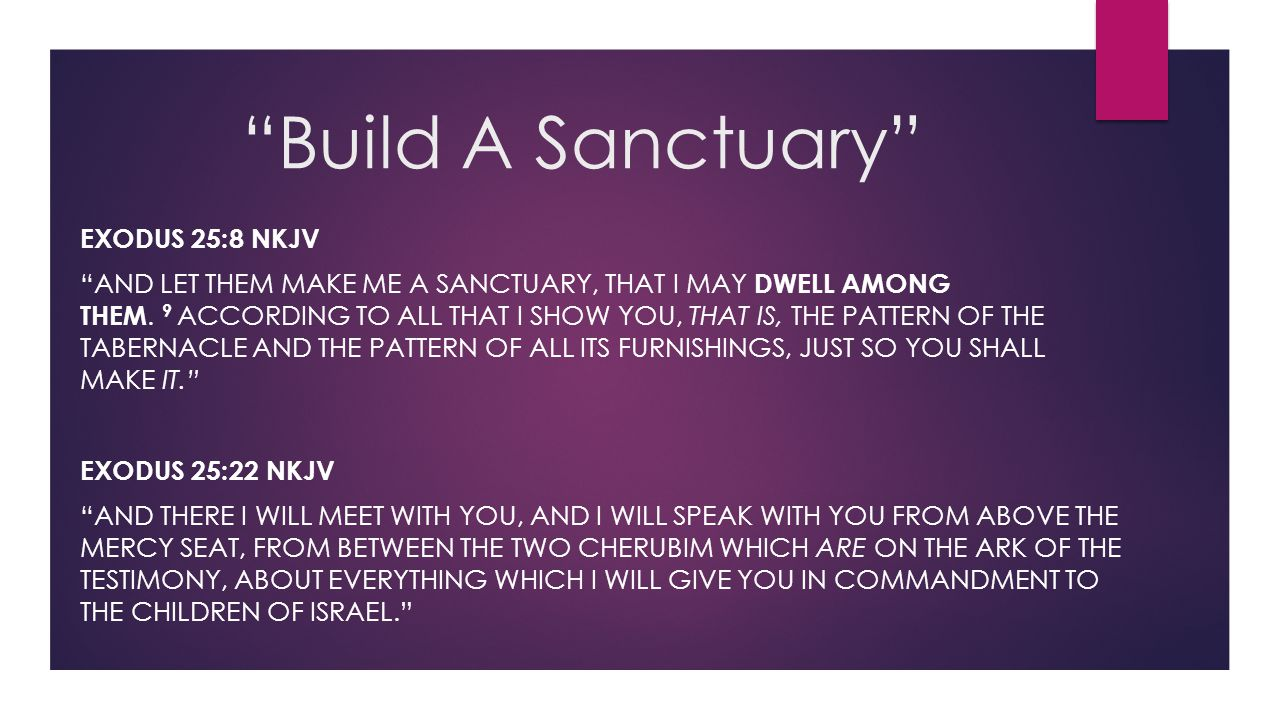 Build A Sanctuary Exodus 25:8 NKJV