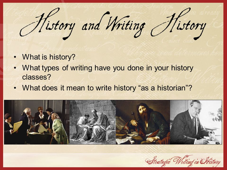 What types of writing have you done in your history classes