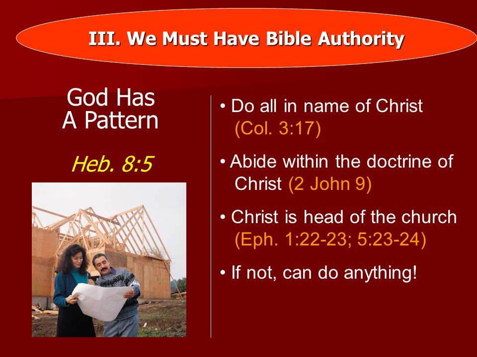 III. We Must Have Bible Authority