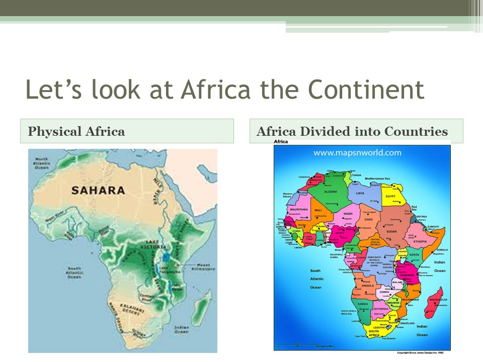 Let's look at Africa the Continent