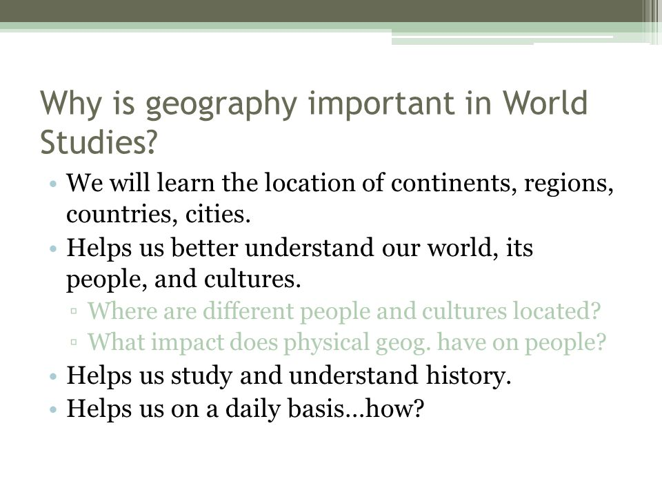 Why is geography important in World Studies