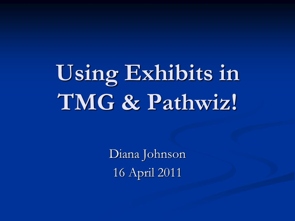 Using Exhibits in TMG & Pathwiz!