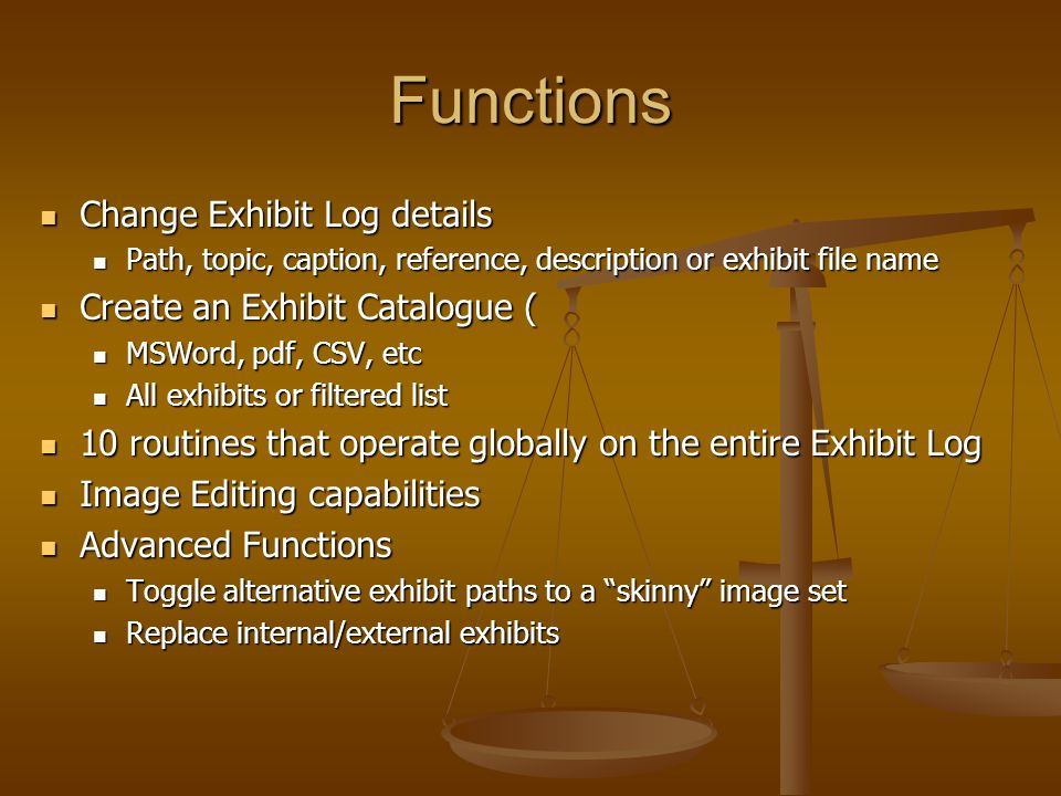 Functions Change Exhibit Log details Create an Exhibit Catalogue (