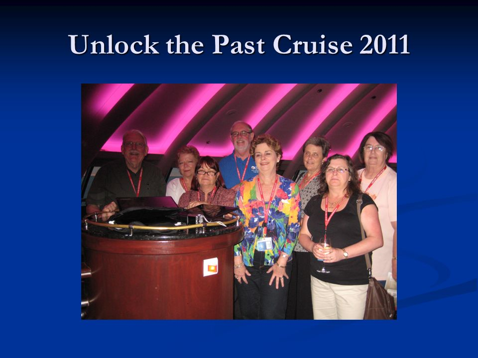 Unlock the Past Cruise 2011