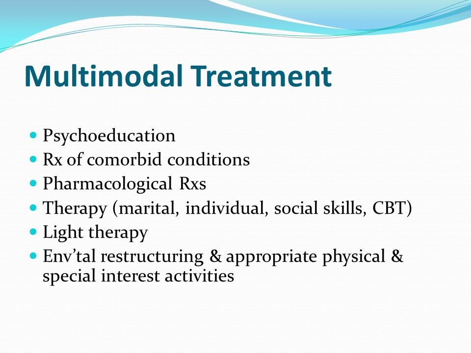 Multimodal Treatment Psychoeducation Rx of comorbid conditions