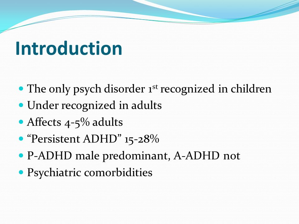 Introduction The only psych disorder 1st recognized in children