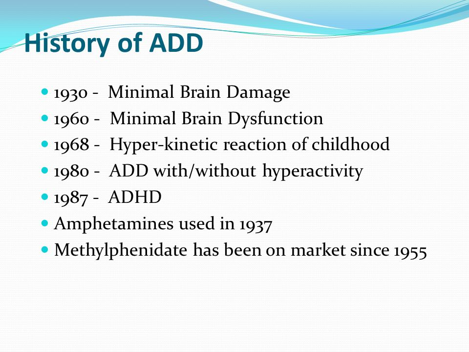 History of ADD 1930 - Minimal Brain Damage