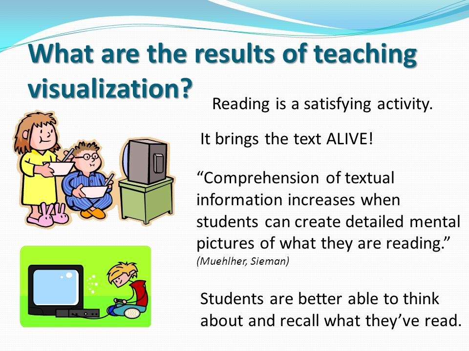 What are the results of teaching visualization